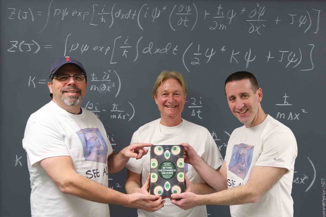 Beyond the Dynamical Universe Unifying Block Universe Physics and Time as Experienced William Mark Stuckey Michael Silberstein Timothy McDevitt I See All T Shirt Authors
